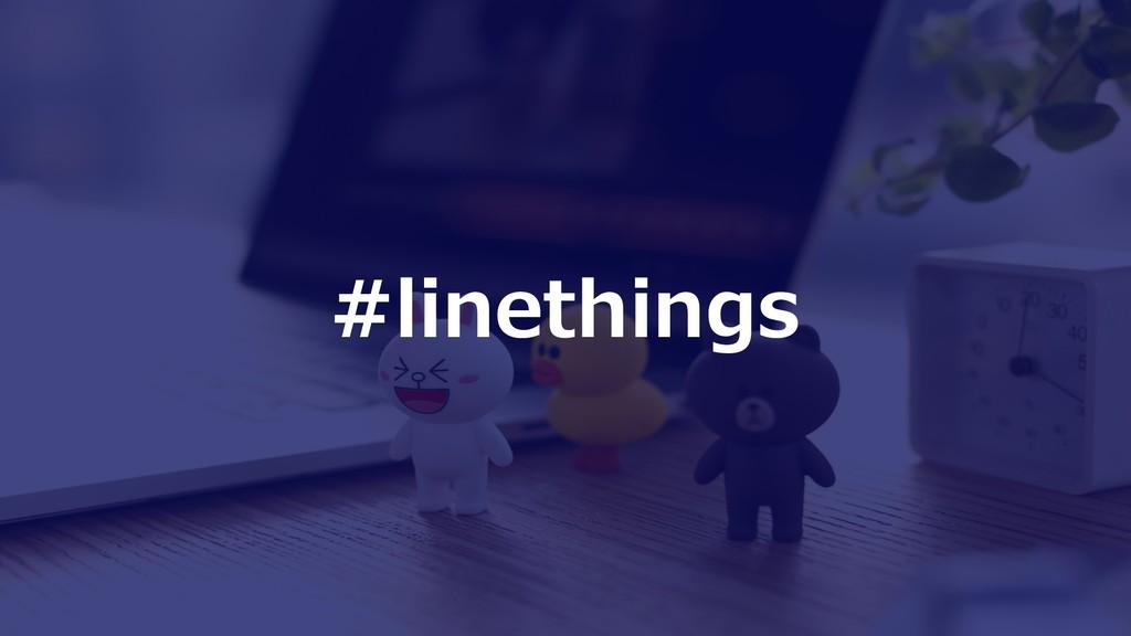 #linethings