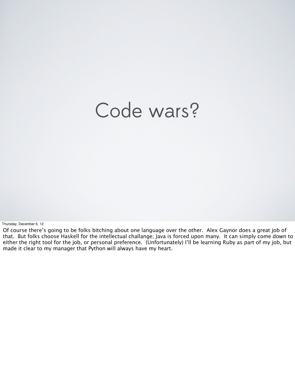 Code wars? Thursday, December 6, 12 Of course t...