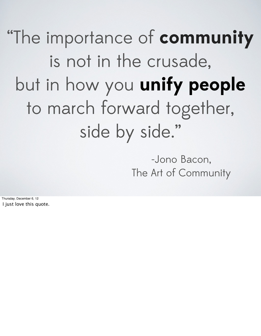 """""""The importance of community is not in the crus..."""