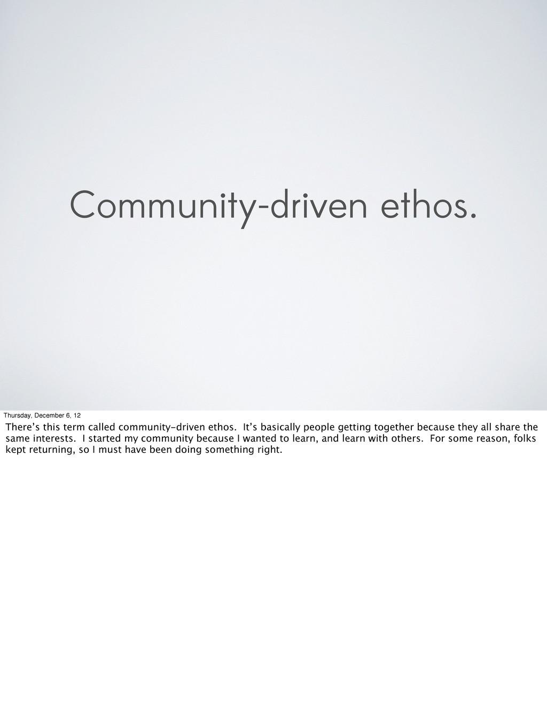 Community-driven ethos. Thursday, December 6, 1...