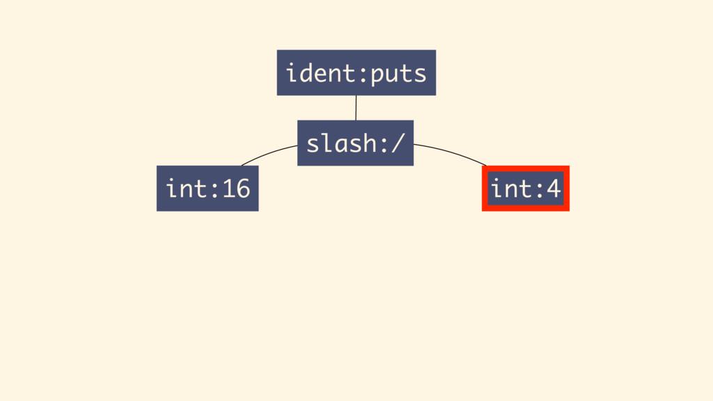 int:16 ident:puts slash:/ int:4