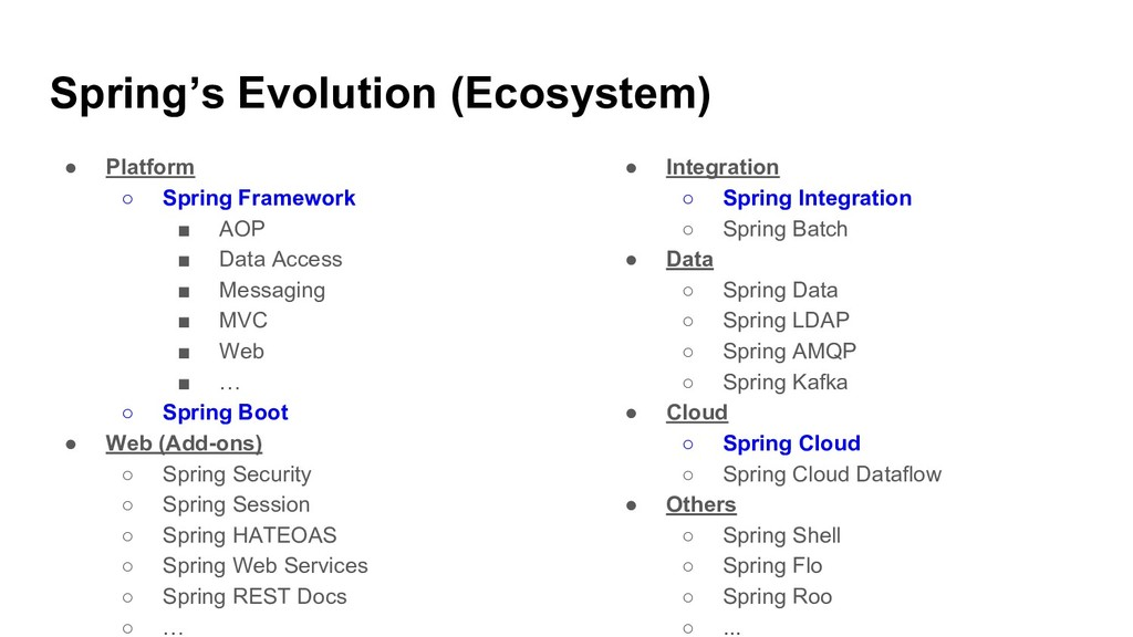 Spring's Evolution (Ecosystem) ● Platform ○ Spr...