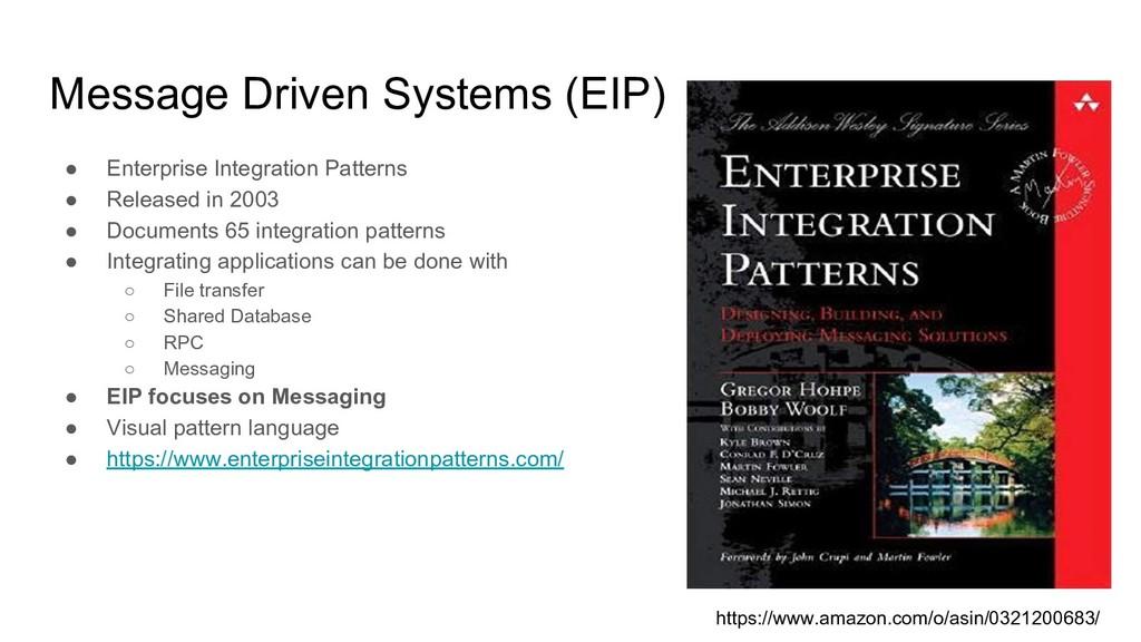 Message Driven Systems (EIP) ● Enterprise Integ...
