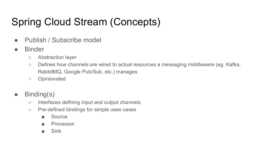 Spring Cloud Stream (Concepts) ● Publish / Subs...