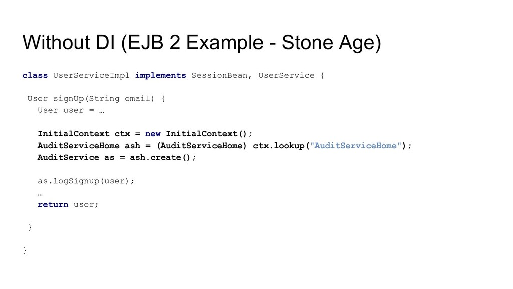 Without DI (EJB 2 Example - Stone Age) class Us...