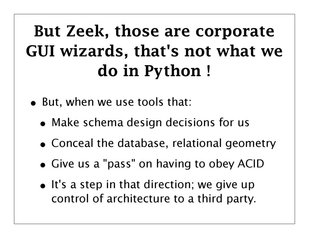 But Zeek, those are corporate GUI wizards, that...