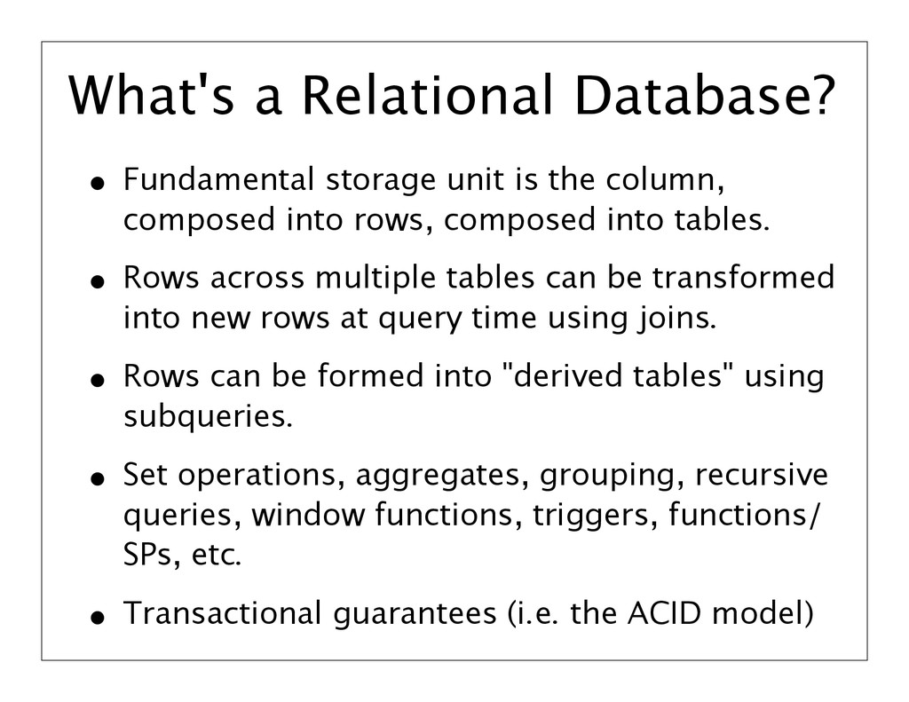 What's a Relational Database? • Fundamental sto...