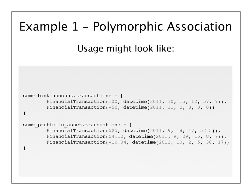 Usage might look like: Example 1 - Polymorphic ...