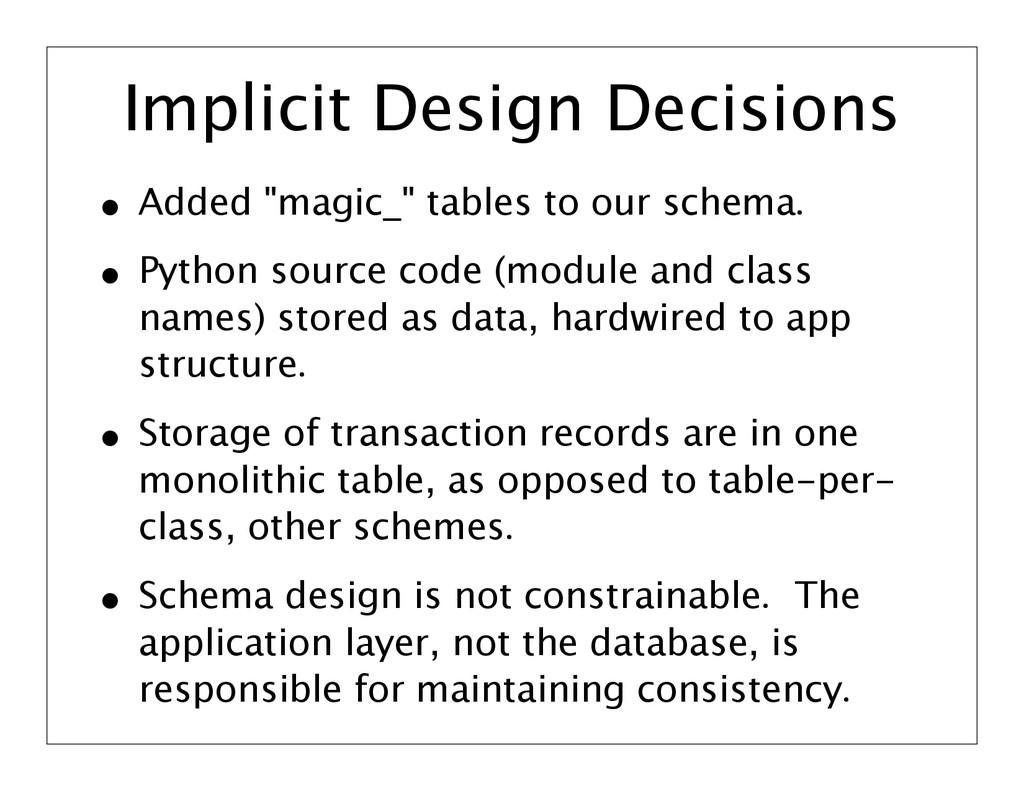 """Implicit Design Decisions • Added """"magic_"""" tabl..."""
