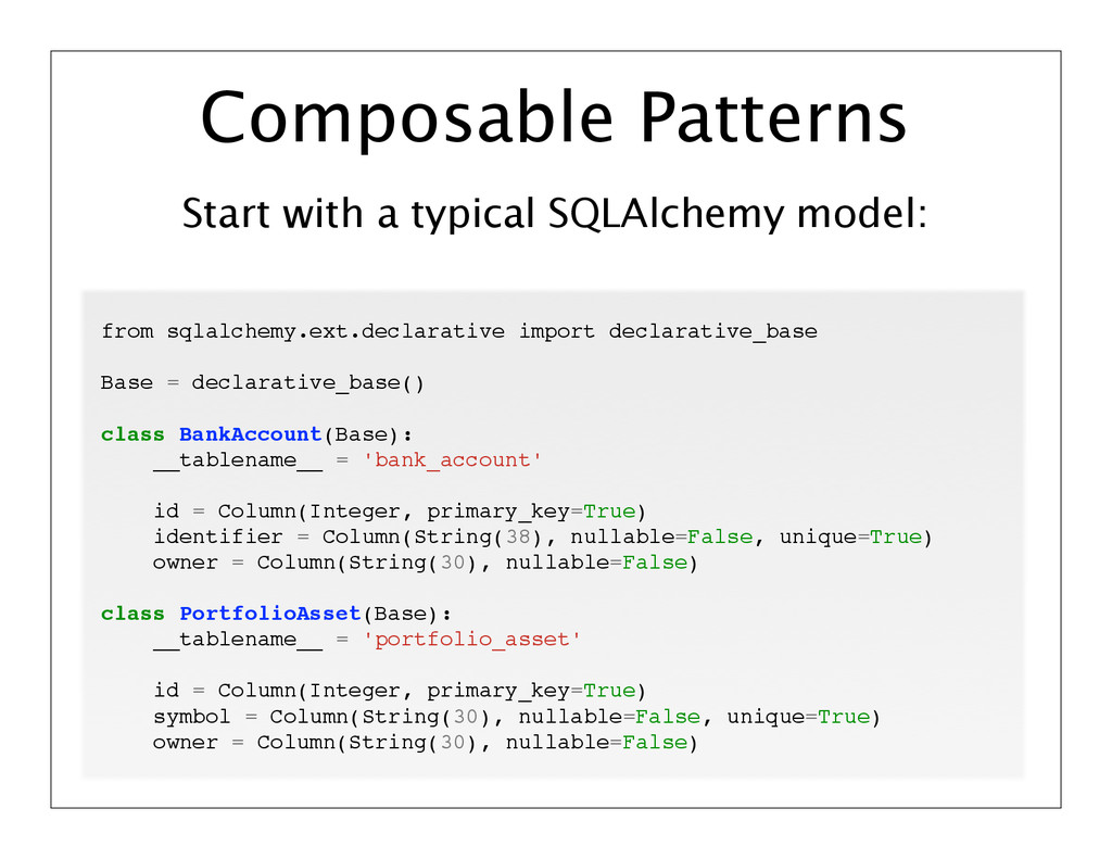Start with a typical SQLAlchemy model: Composab...