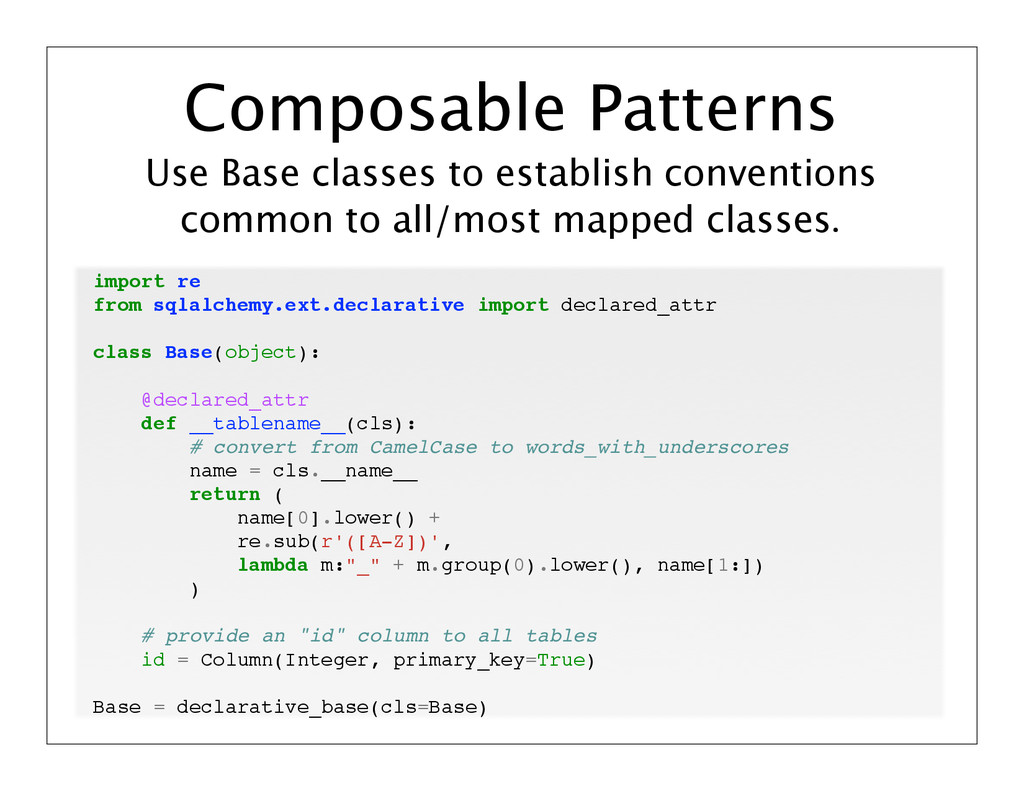 Use Base classes to establish conventions commo...