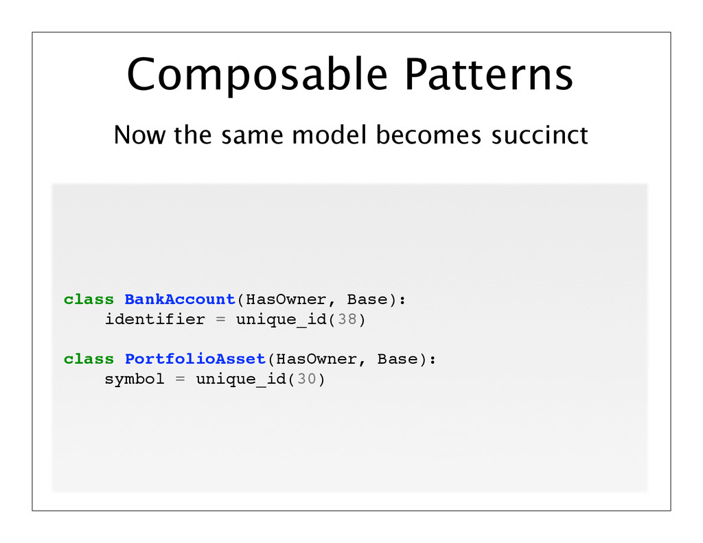 Now the same model becomes succinct Composable ...