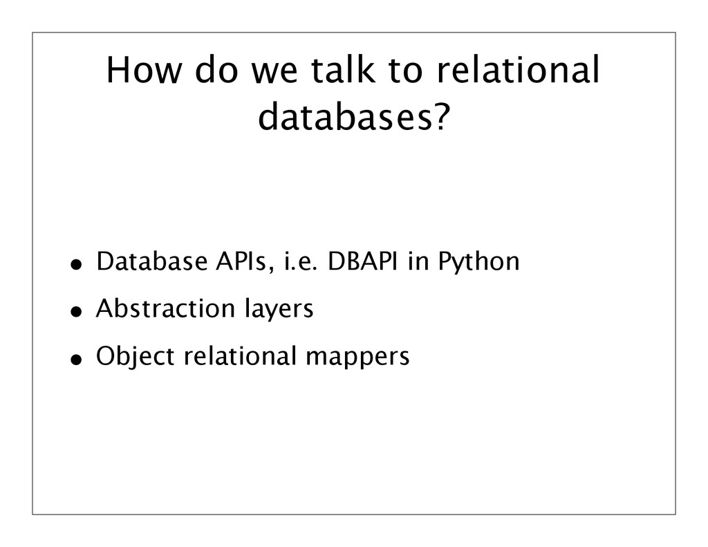 How do we talk to relational databases? • Datab...