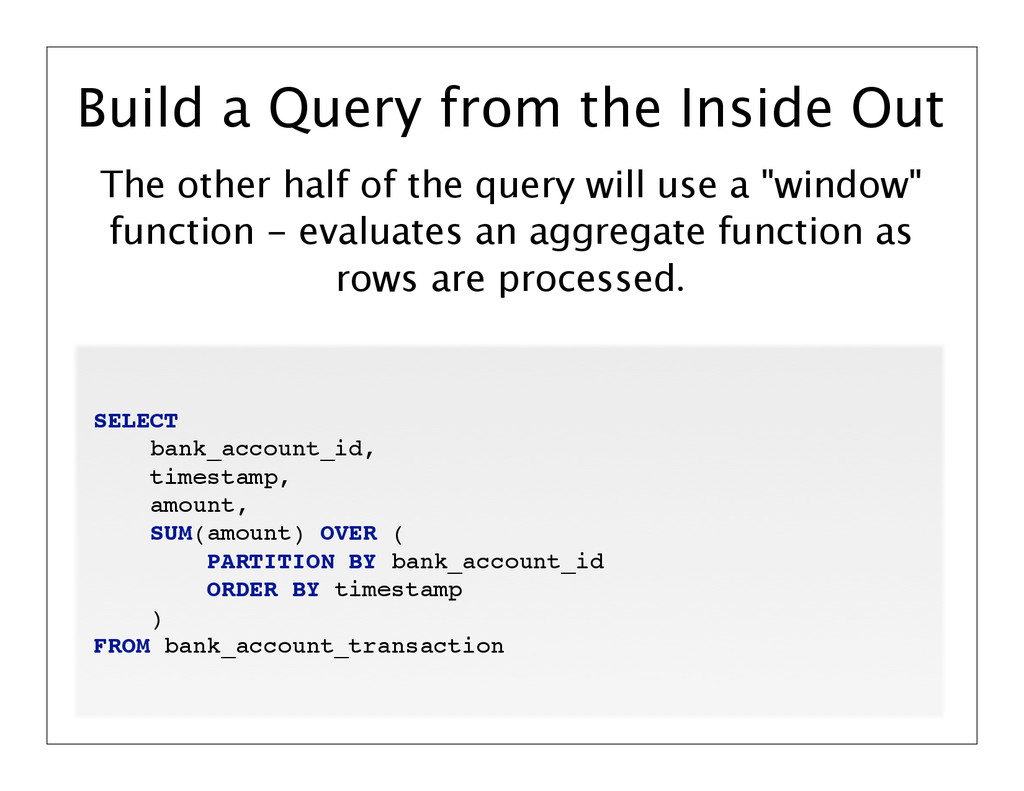 """The other half of the query will use a """"window""""..."""