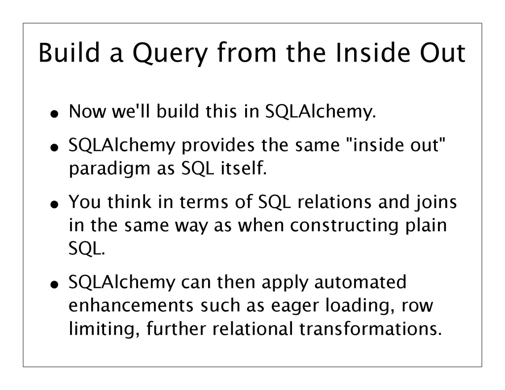 Build a Query from the Inside Out • Now we'll b...