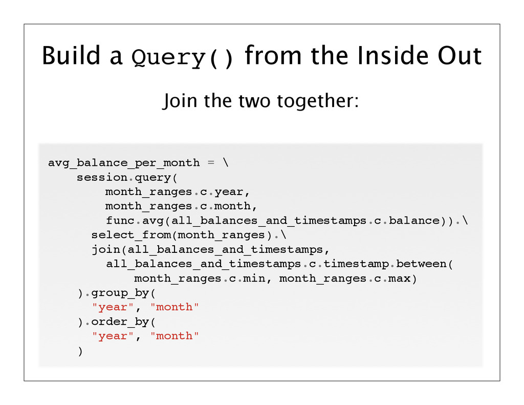 Join the two together: Build a Query() from the...