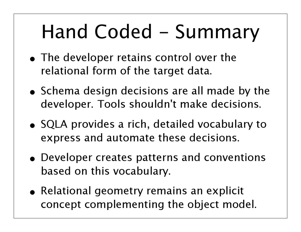 Hand Coded - Summary • The developer retains co...