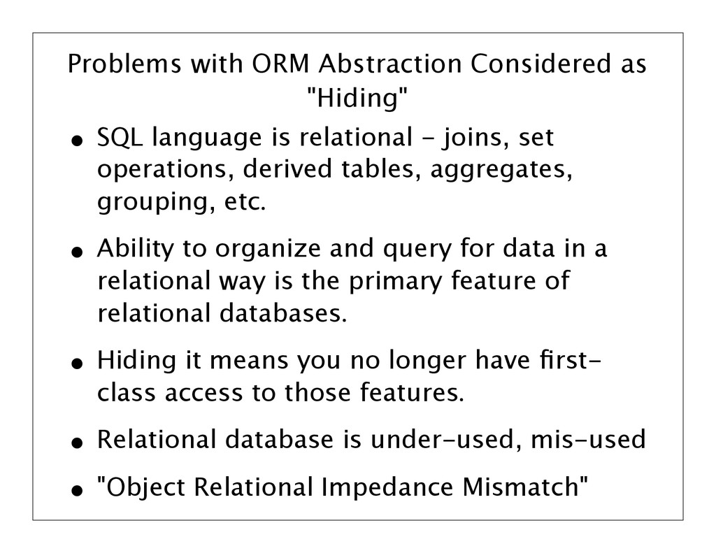 """Problems with ORM Abstraction Considered as """"Hi..."""