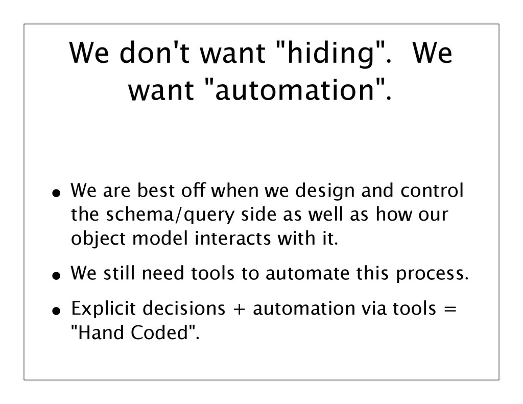 """We don't want """"hiding"""". We want """"automation"""". •..."""