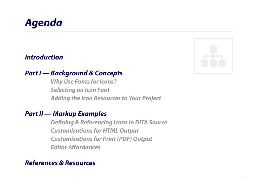 """ Agenda Introduction Part I — Background & Con..."