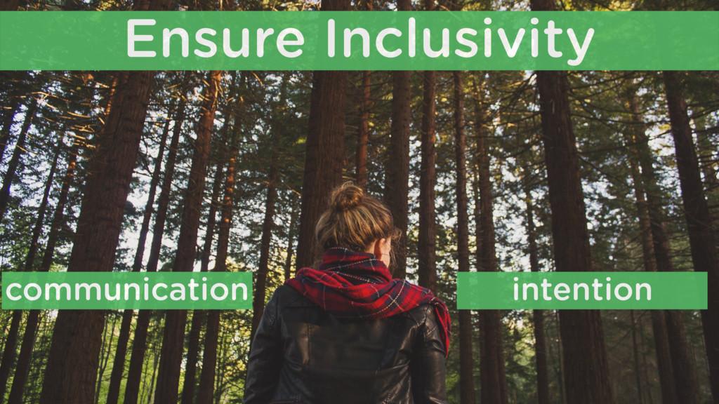 Ensure Inclusivity communication intention