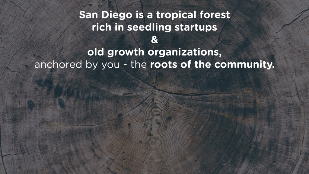San Diego is a tropical forest rich in seedling...