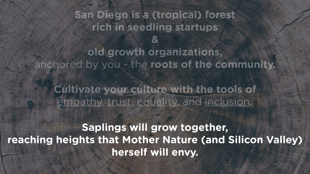 San Diego is a (tropical) forest rich in seedli...