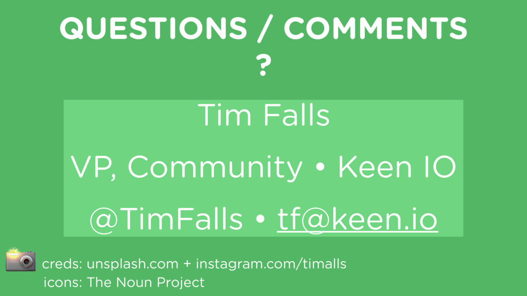 QUESTIONS / COMMENTS ? Tim Falls VP, Community ...