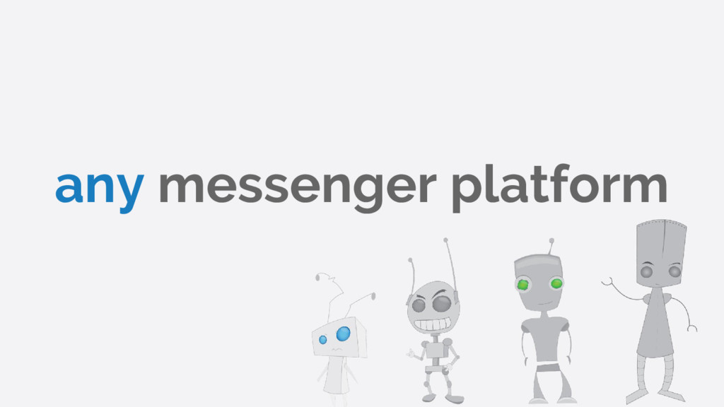 any messenger platform
