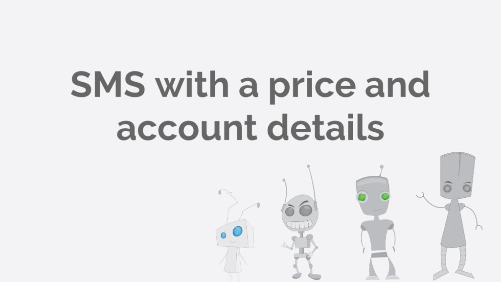 SMS with a price and account details