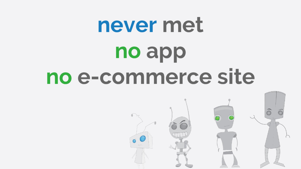 never met no app no e-commerce site