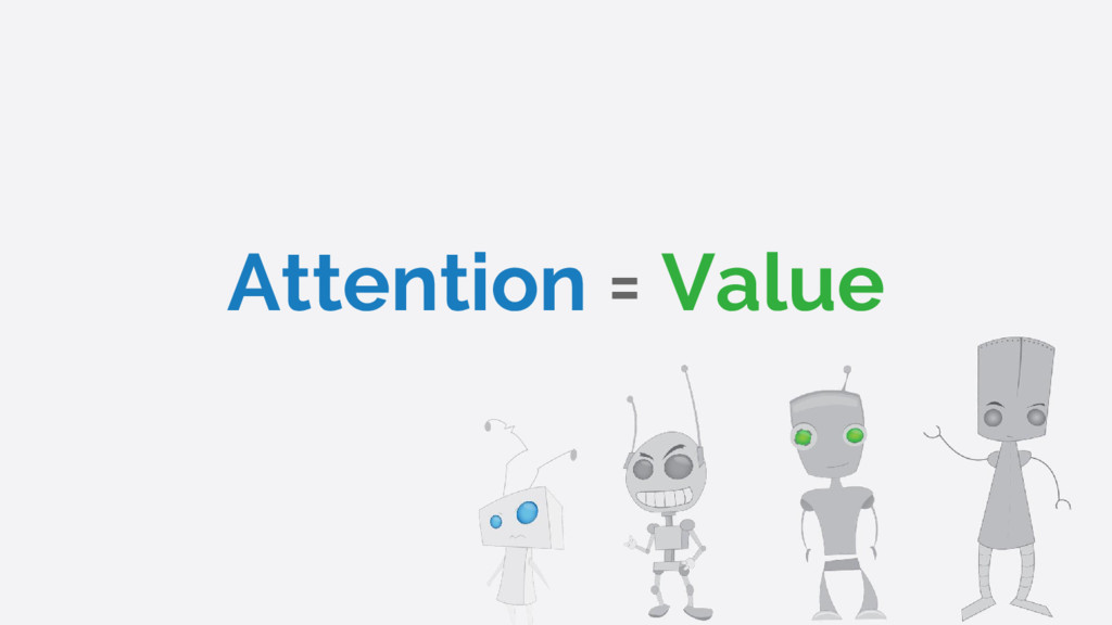 Attention = Value