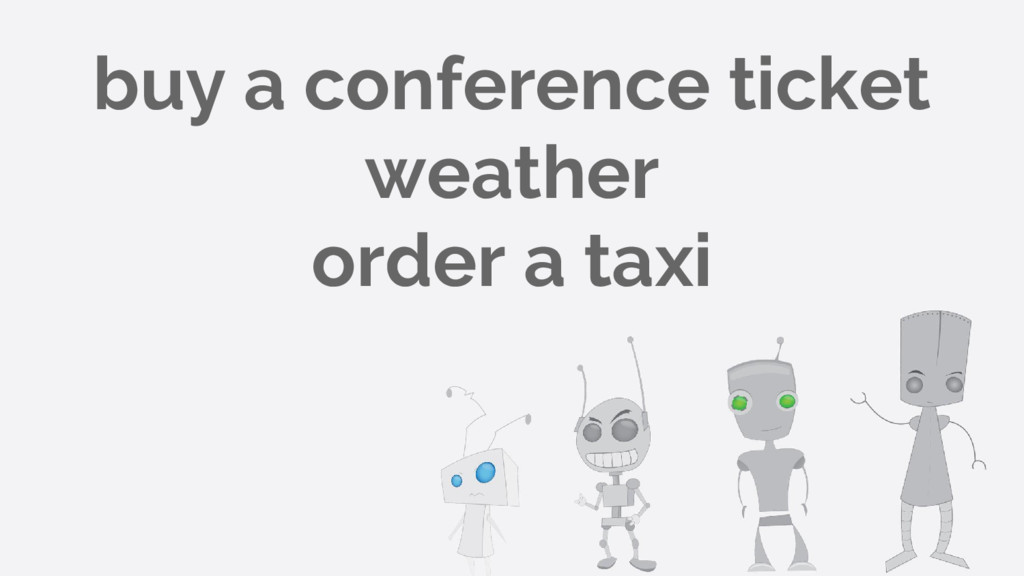 buy a conference ticket weather order a taxi