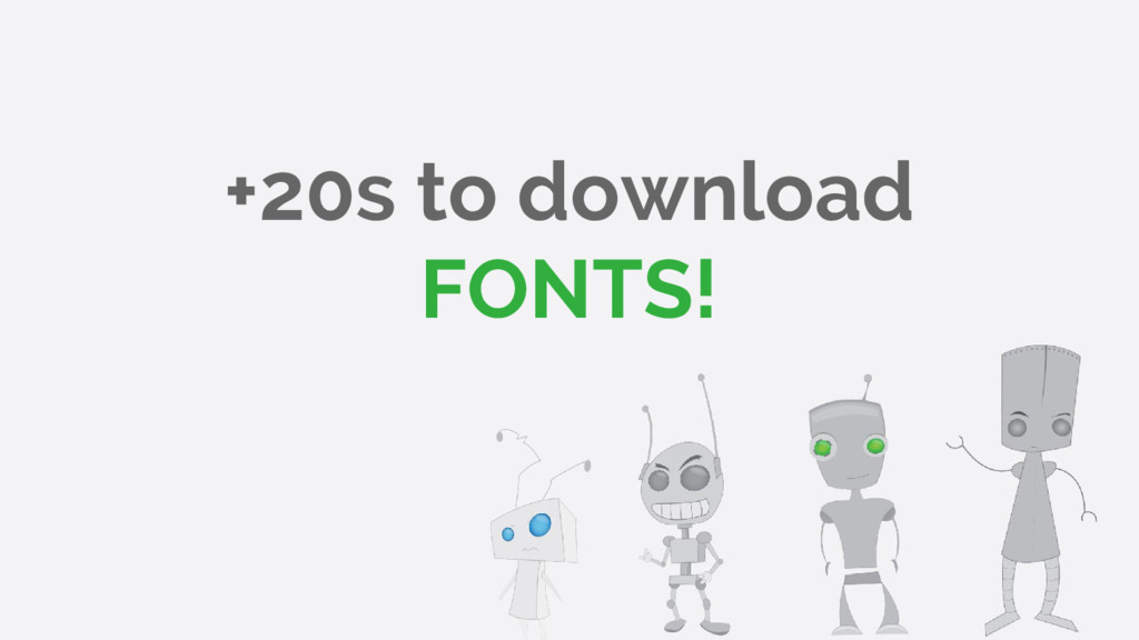 +20s to download FONTS!
