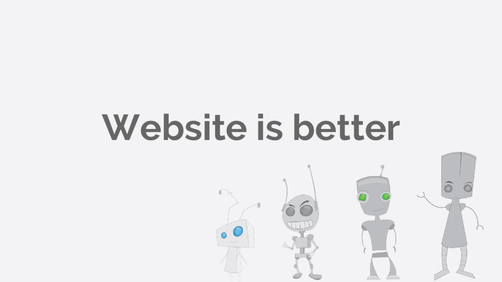 Website is better