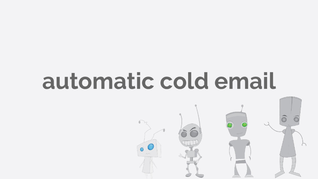 automatic cold email