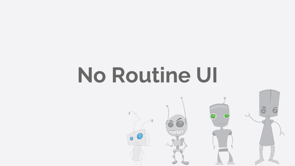 No Routine UI
