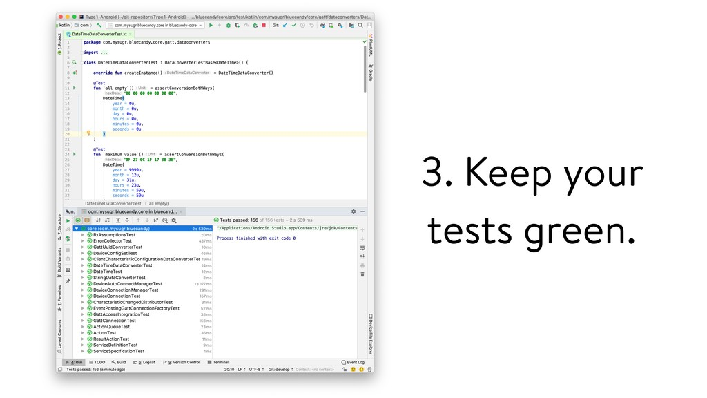 3. Keep your tests green.