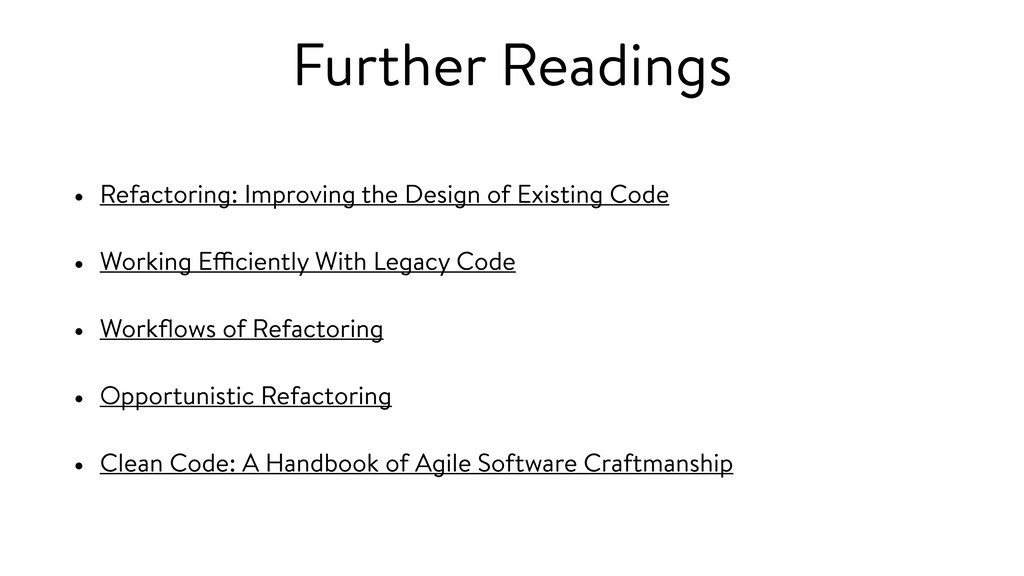 Further Readings • Refactoring: Improving the D...