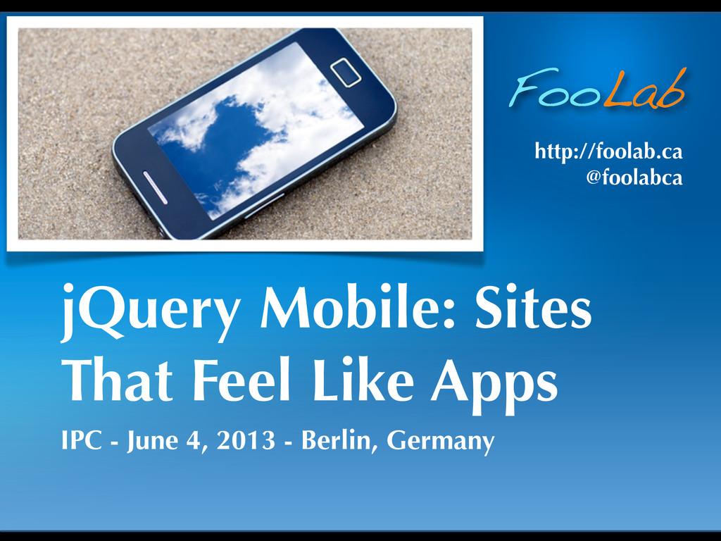 FooLab http://foolab.ca @foolabca jQuery Mobile...