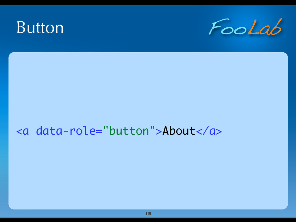 "FooLab Button 15 <a data-role=""button"">About</a>"
