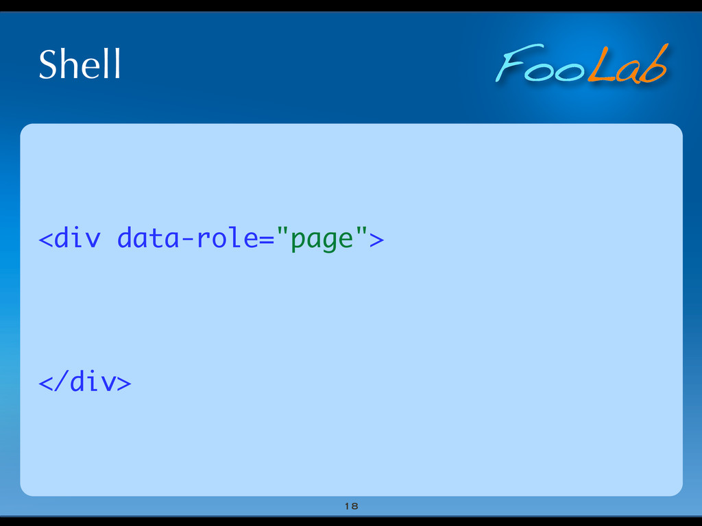 """FooLab <div data-role=""""page""""> </div> 18 Shell"""