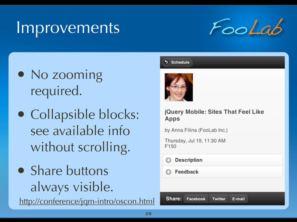 FooLab Improvements 28 • No zooming required. •...