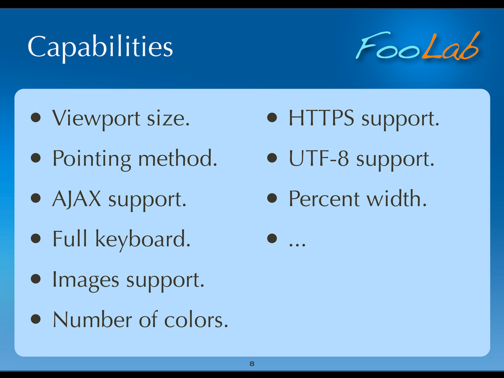 FooLab Capabilities • Viewport size. • Pointing...