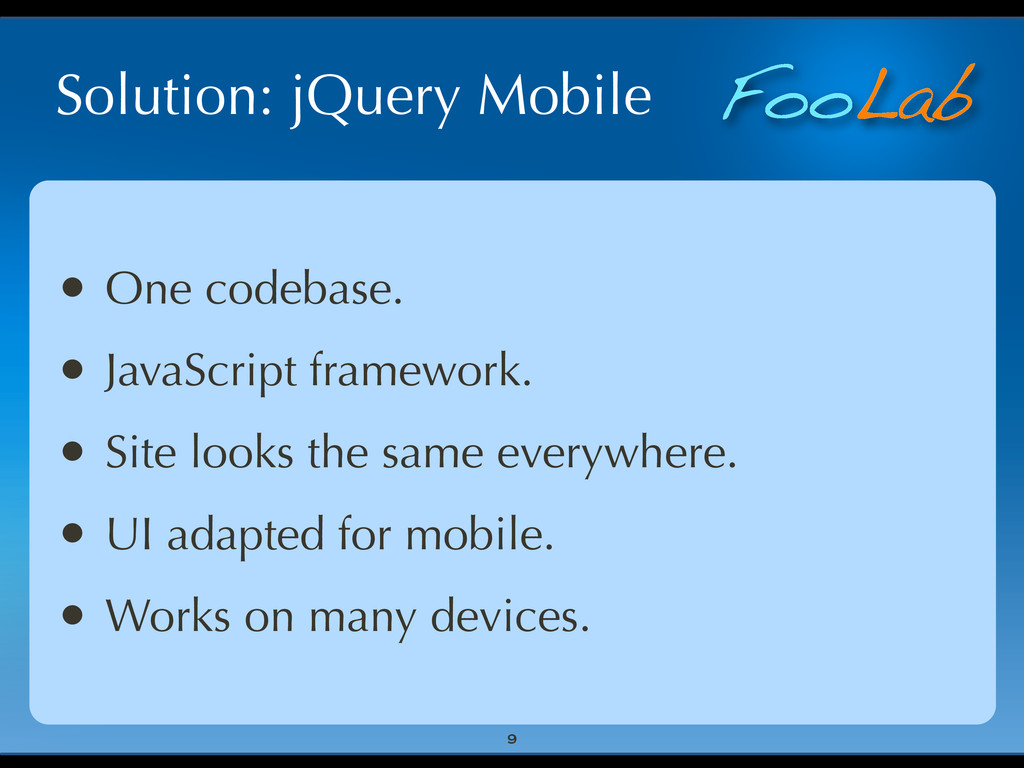 FooLab Solution: jQuery Mobile • One codebase. ...