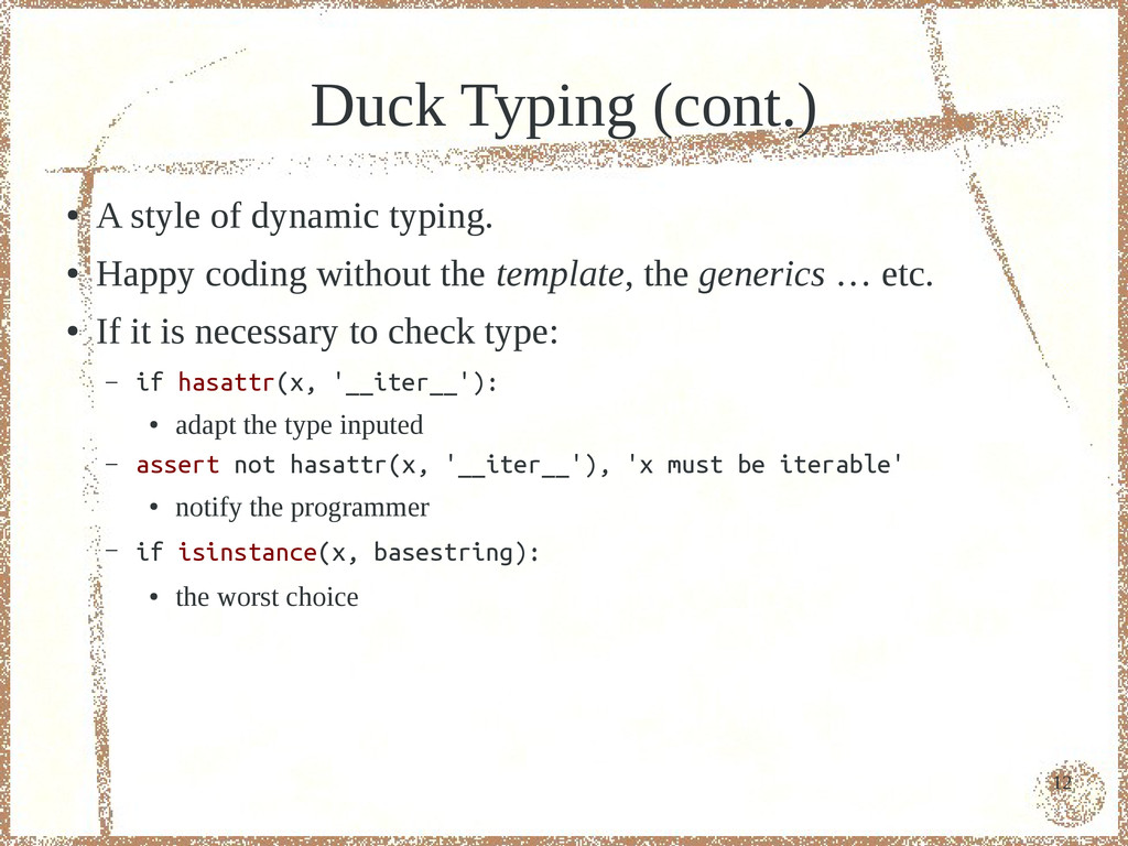 12 Duck Typing (cont.) ● A style of dynamic typ...