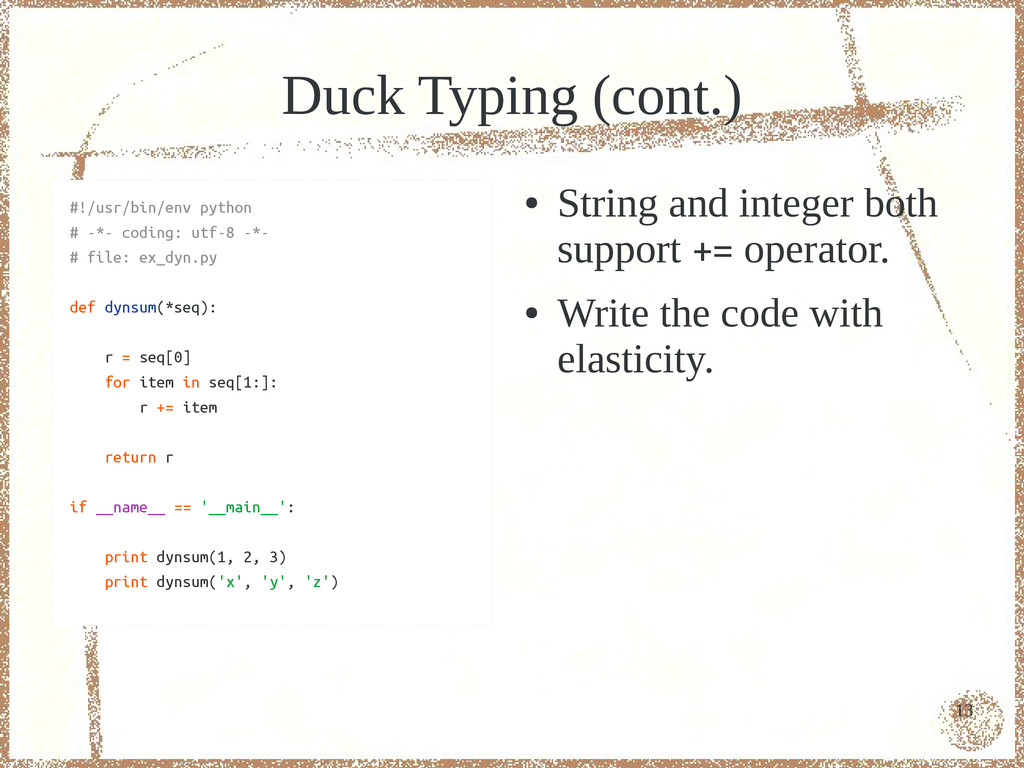 13 Duck Typing (cont.) ● String and integer bot...