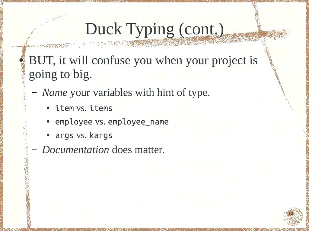 14 Duck Typing (cont.) ● BUT, it will confuse y...