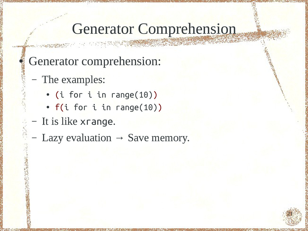 21 Generator Comprehension ● Generator comprehe...