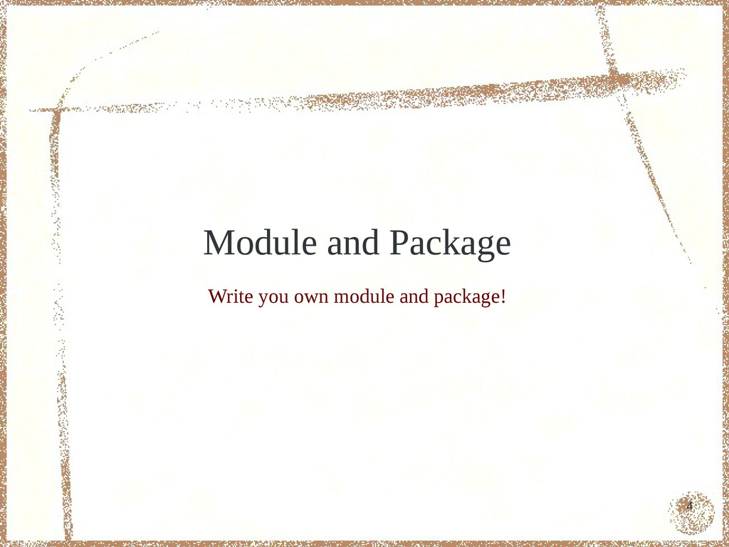4 Module and Package Write you own module and p...